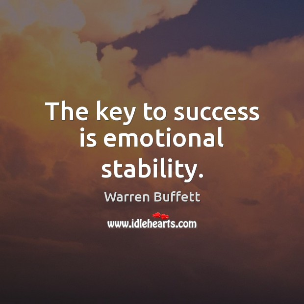 Image, The key to success is emotional stability.