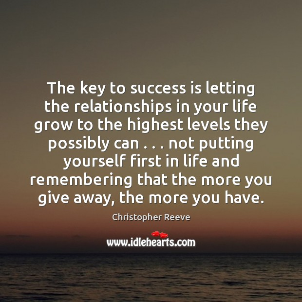 The key to success is letting the relationships in your life grow Success Quotes Image