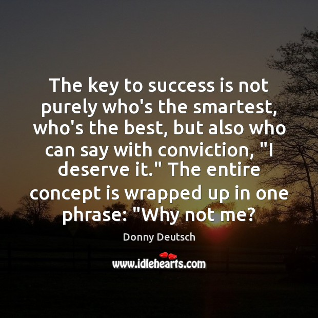 The key to success is not purely who's the smartest, who's the Image