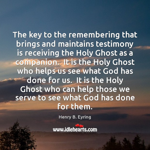 Image, The key to the remembering that brings and maintains testimony is receiving