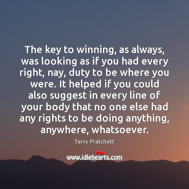 The key to winning, as always, was looking as if you had Terry Pratchett Picture Quote