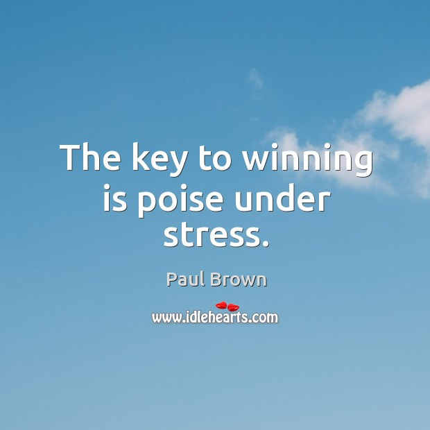 Image, The key to winning is poise under stress.