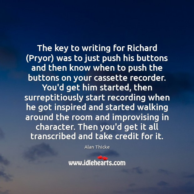 The key to writing for Richard (Pryor) was to just push his Alan Thicke Picture Quote