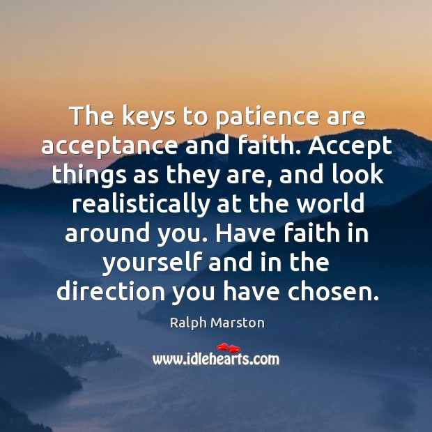 Image, The keys to patience are acceptance and faith.