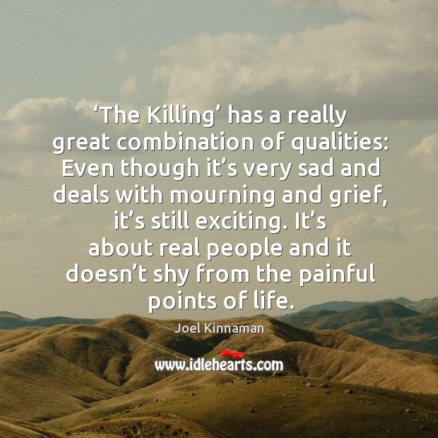 The killing has a really great combination of qualities Image
