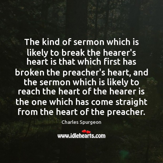 The kind of sermon which is likely to break the hearer's heart Image