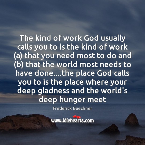 The kind of work God usually calls you to is the kind Image