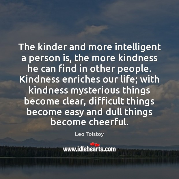 Image, The kinder and more intelligent a person is, the more kindness he
