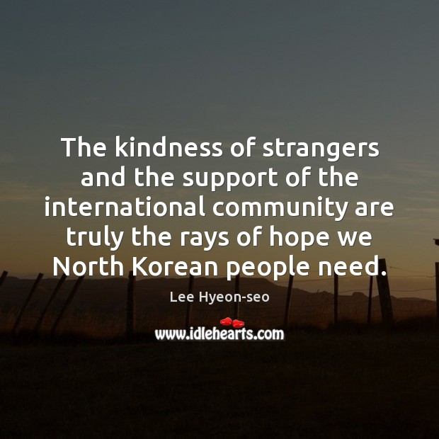 Image, The kindness of strangers and the support of the international community are