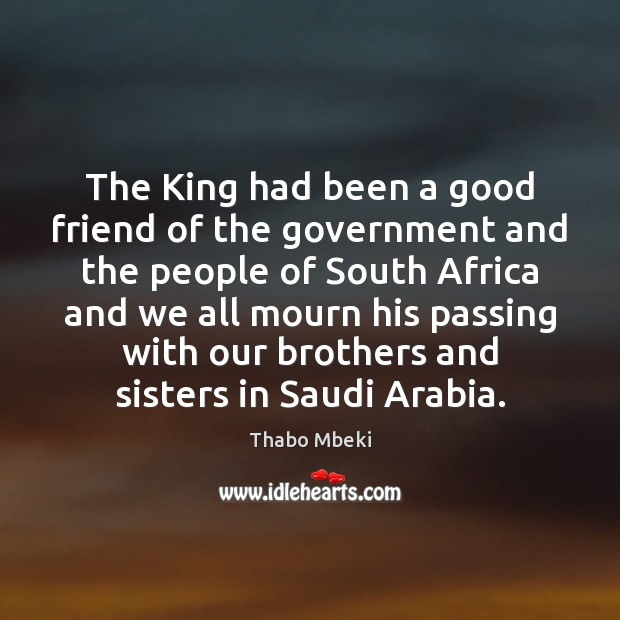 The King had been a good friend of the government and the Image