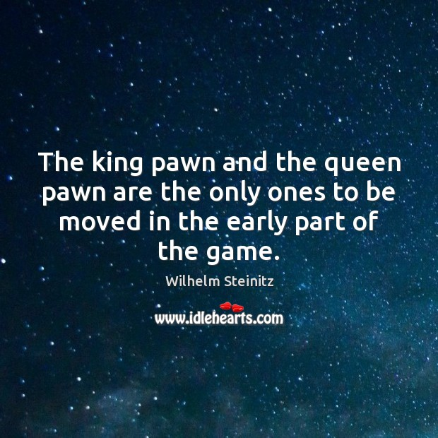 Image, The king pawn and the queen pawn are the only ones to