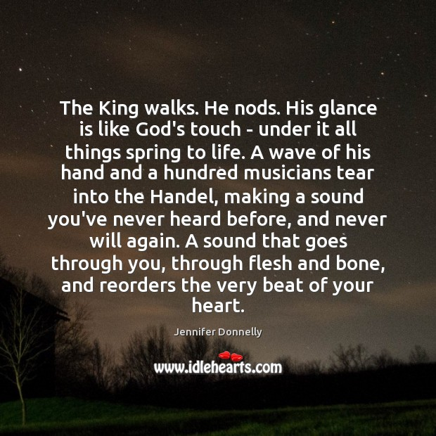 The King walks. He nods. His glance is like God's touch – Image