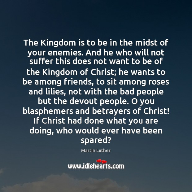 The Kingdom is to be in the midst of your enemies. And Image