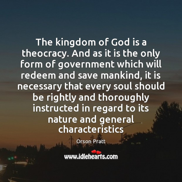The kingdom of God is a theocracy. And as it is the Image