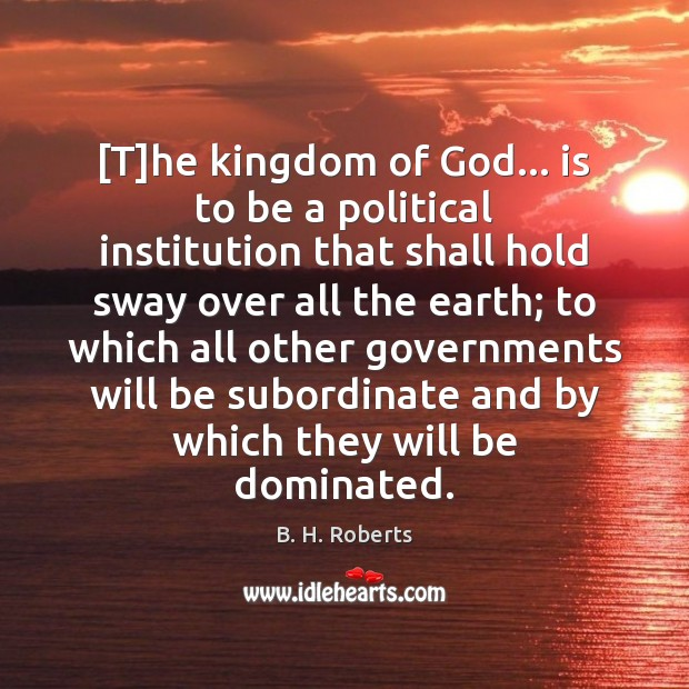 [T]he kingdom of God… is to be a political institution that Image