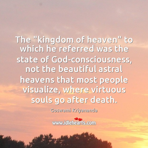"""The """"kingdom of heaven"""" to which he referred was the state of Image"""