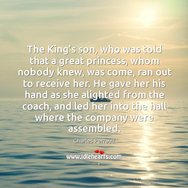 The king's son, who was told that a great princess, whom nobody knew Image