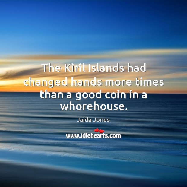 The Kiril Islands had changed hands more times than a good coin in a whorehouse. Image