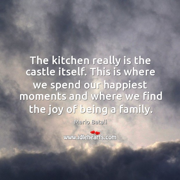 The kitchen really is the castle itself. This is where we spend our happiest moments and Image