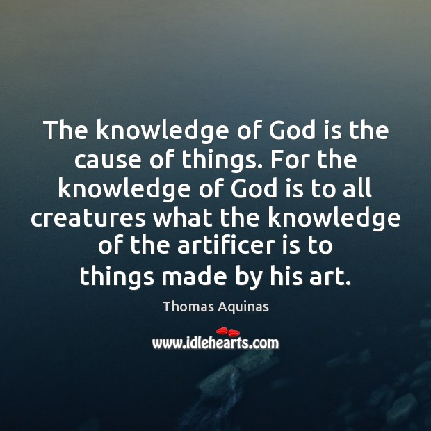 Image, The knowledge of God is the cause of things. For the knowledge