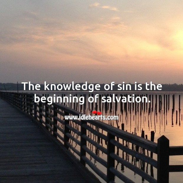 The knowledge of sin is the beginning of salvation. Image