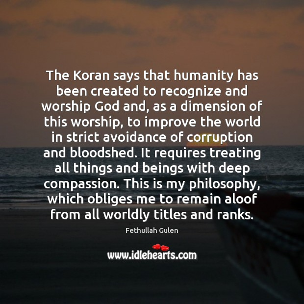 Image, The Koran says that humanity has been created to recognize and worship