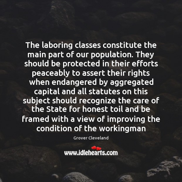 Image, The laboring classes constitute the main part of our population. They should