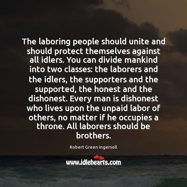 The laboring people should unite and should protect themselves against all idlers. Image