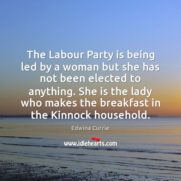 The Labour Party is being led by a woman but she has Image