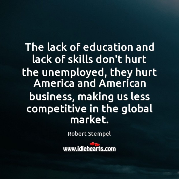 Image, The lack of education and lack of skills don't hurt the unemployed,