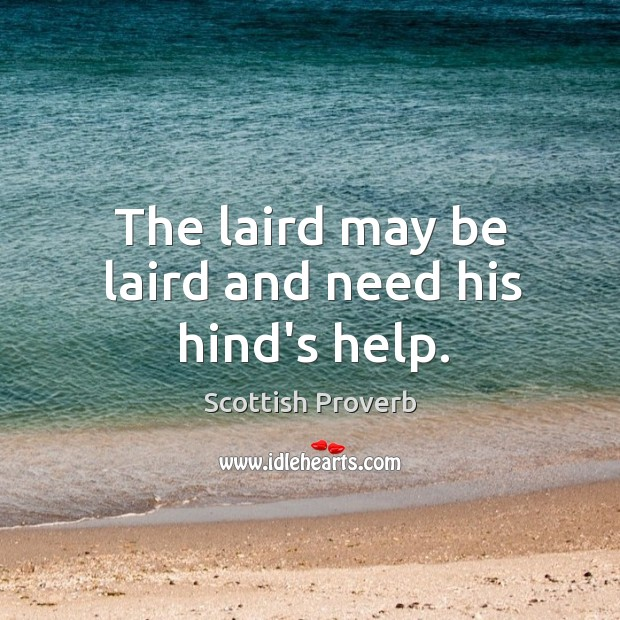 Image, The laird may be laird and need his hind's help.