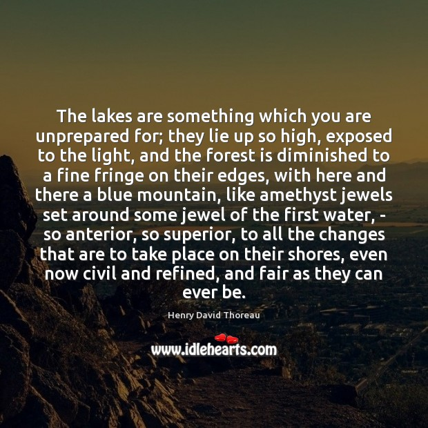 Image, The lakes are something which you are unprepared for; they lie up