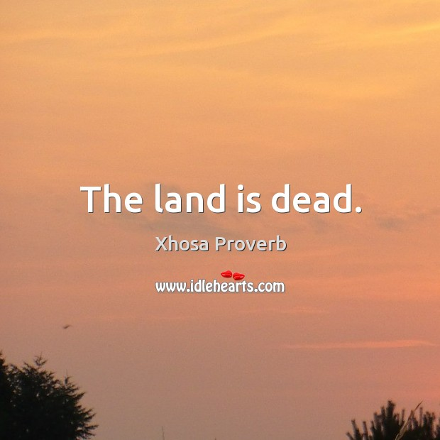 Image, The land is dead.