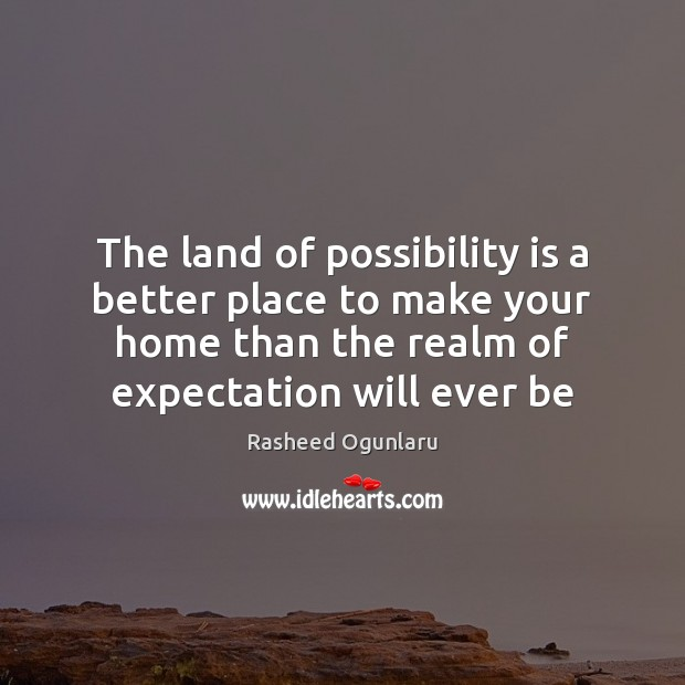 Image, The land of possibility is a better place to make your home