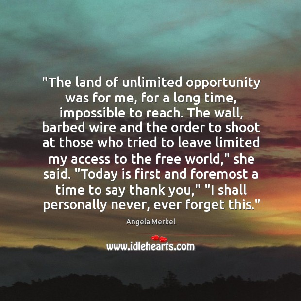 """""""The land of unlimited opportunity was for me, for a long time, Image"""