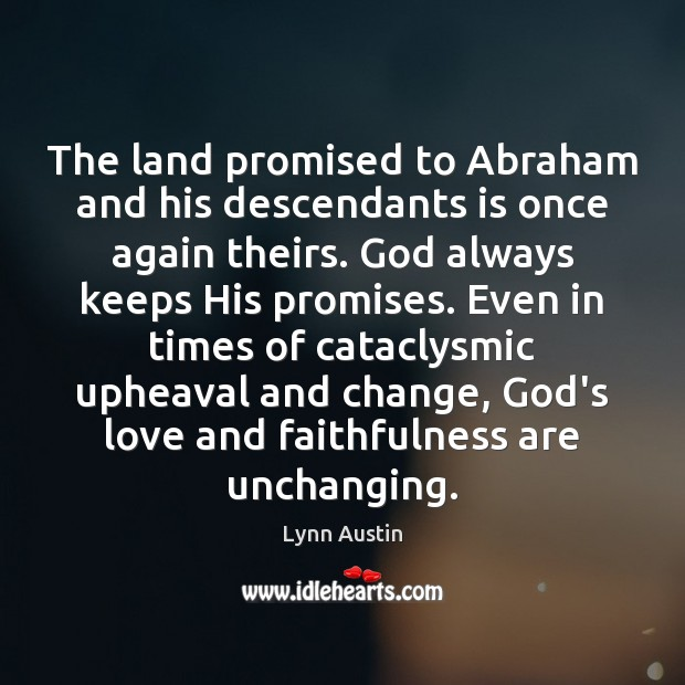 The land promised to Abraham and his descendants is once again theirs. Image