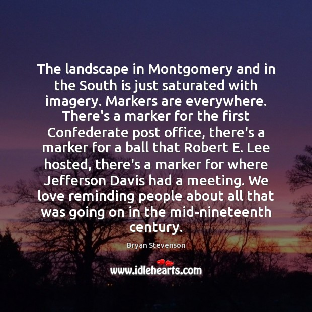 Image, The landscape in Montgomery and in the South is just saturated with
