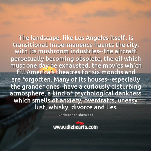Image, The landscape, like Los Angeles itself, is transitional. Impermanence haunts the city,