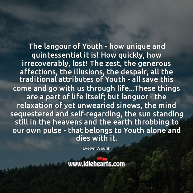 The langour of Youth – how unique and quintessential it is! How Image