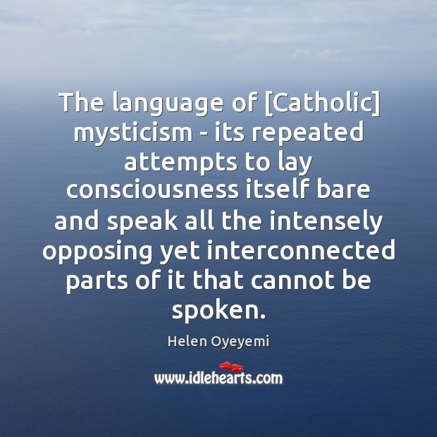 The language of [Catholic] mysticism – its repeated attempts to lay consciousness Image