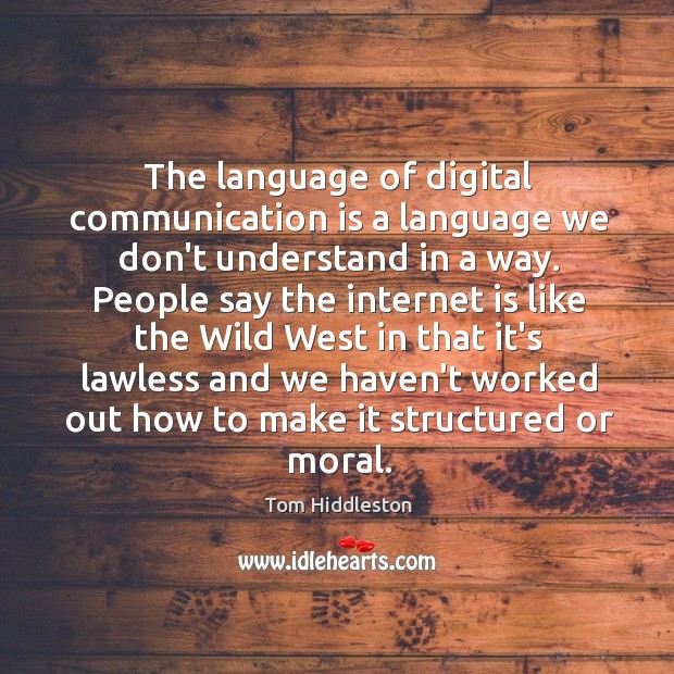 The language of digital communication is a language we don't understand in Image
