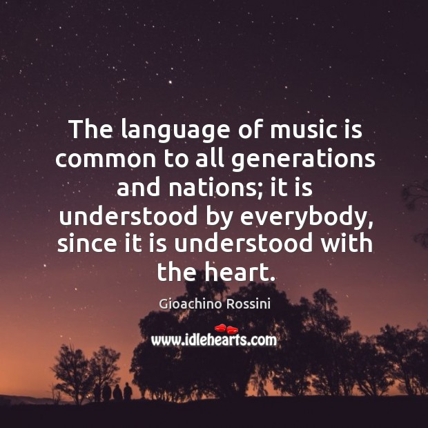 Image, The language of music is common to all generations and nations; it