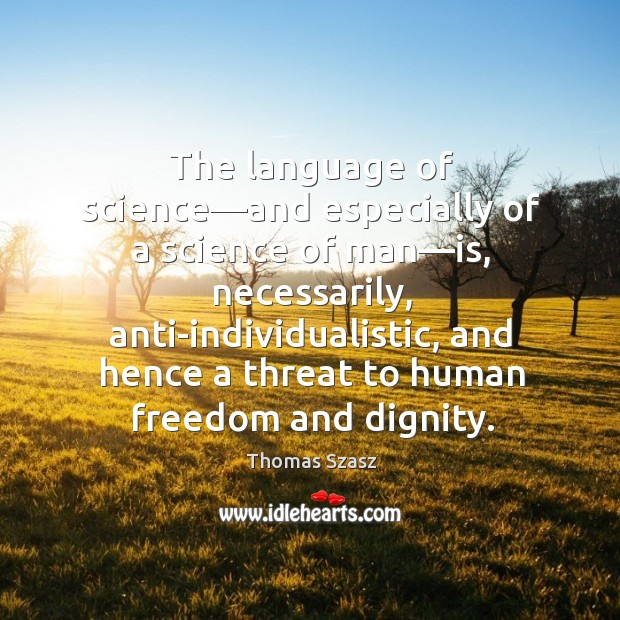 Image, The language of science—and especially of a science of man—is,