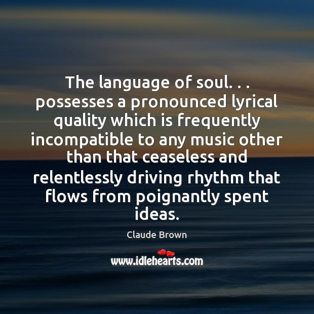 The language of soul. . . possesses a pronounced lyrical quality which is frequently Image