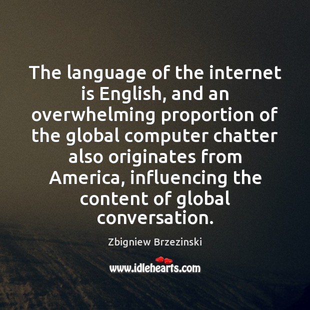 The language of the internet is English, and an overwhelming proportion of Image