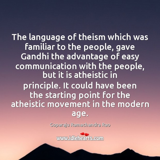 The language of theism which was familiar to the people, gave Gandhi Image