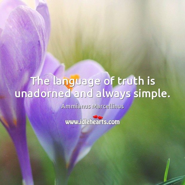 Image, The language of truth is unadorned and always simple.