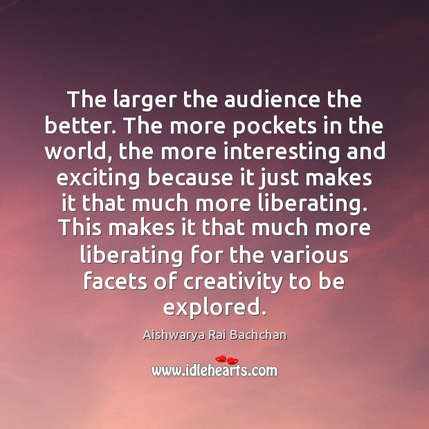 Image, The larger the audience the better. The more pockets in the world,