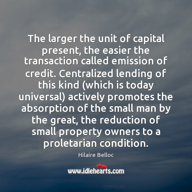 The larger the unit of capital present, the easier the transaction called Image