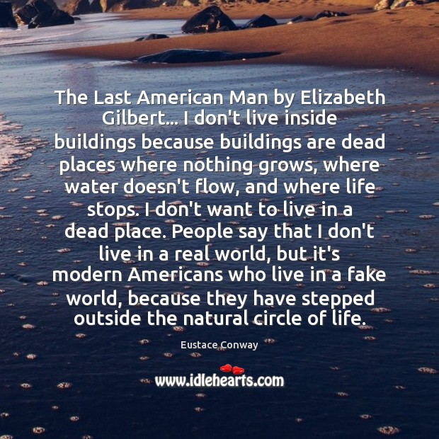 The Last American Man by Elizabeth Gilbert… I don't live inside buildings Image